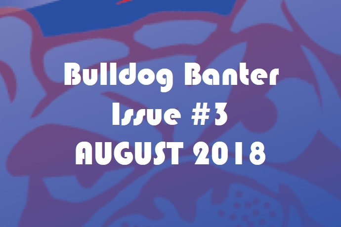 BULLDOG BANTER ISSUE #3 AUGUST