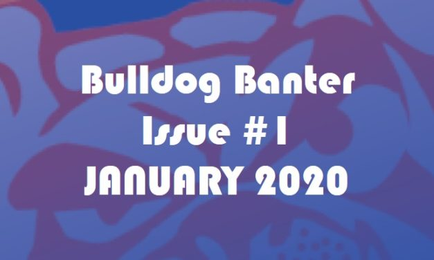 BULLDOG BANTER ISSUE #1: JANUARY 2020