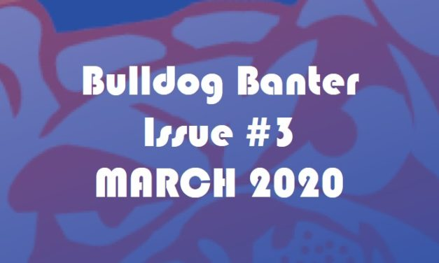 BULLDOG BANTER ISSUE #3: MARCH 2020